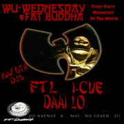 Wu Wednesday @ Fat Buddha - NYC -  5-6-15