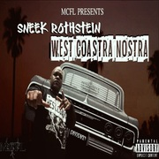"""THE WEST COAST FLAVA RETURNS, SNEEK ROTHSTEIN Releases his DEBUT SINGLE """"WEST COASTRA NOSTRA"""" 4/10/2018"""