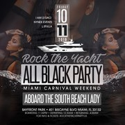 ROCK THE YACHT 2019 Miami Carnival All Black Yacht Party Columbus Day Weekend