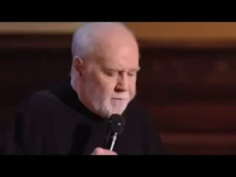 George Carlin - It's all bullshit, and it's bad for you.