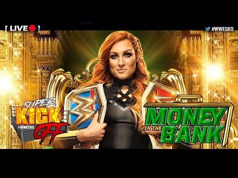 [LIVE] Super Kick Off - WWE Money in the Bank 2019