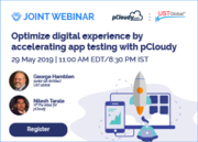 [Joint Webinar with UST Global] Optimize Digital Experience by accelerating app testing with pCloudy