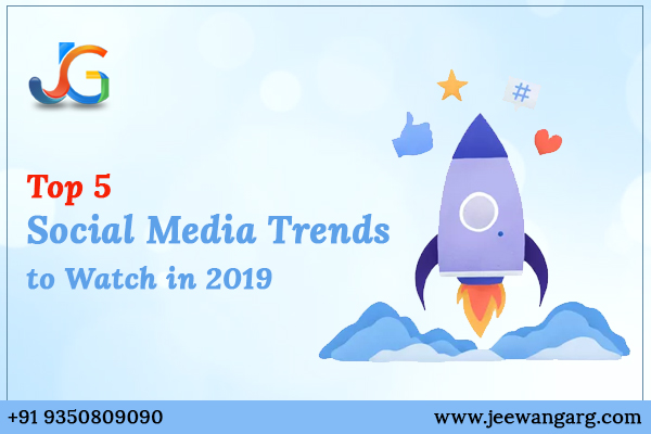 Top 5 Social Media Trends to watch in 2019