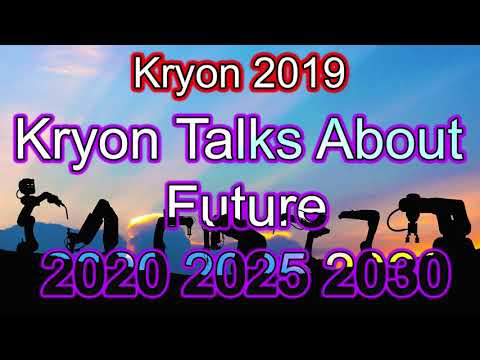 Kryon 2019 May - Kryon Talks about Future 2020 2025 2030