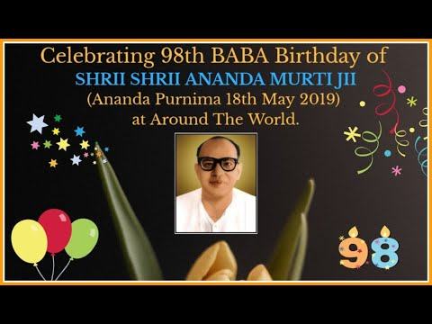 Celebrating 98th BABA Birthday (Ananda Purnima) on 18th May 2019 at Around The World.
