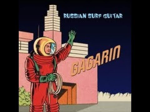 Gagarin 2010 - Russian Surf Guitar- Captain Nemoff - full album
