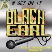 # GET ON IT by Black Earl