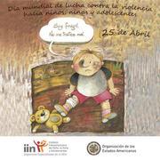 25 de abril Dia internacional contra la violencia hacia niños, niñas y adolescentes