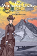 The Volcano Lady: Volume One