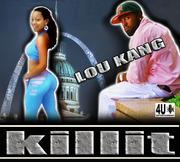 """Lou Kang """"Killit"""""""