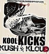 "COMING SOON ""KOOL KICKS &KUSH KLOUDS VOL.1"