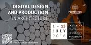 Digital Design and Production in Architecture - 1-15 July 2016 - IndexLab / Politecnico di Milano