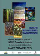 Wystawa Malarstwa Maryli Wierzbowskiej i Szymona Węgorzewskiego w BSCK GALERIA ANTRESOLA