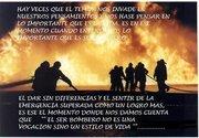 Ser bombero no es una vocacion.. sino un estilo de vida..