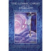 the cosmic christ and the stargate