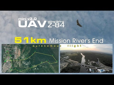 51km Mission River's End - mini UAV drone Wing Wing Z-84 V3.0 (Ardupilot / APM)