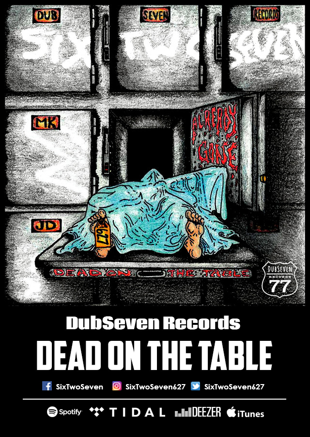 [DubSevenRecords] Dead on the table_SixTwoSeven627