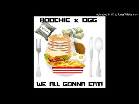Boochie - We all gonna eat Ft. Ogg money