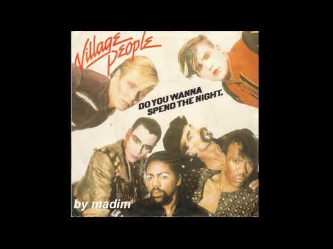 Village People -  Do You Wanna Spend The Night (lyric)