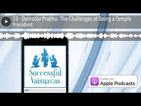 28 - Damodar Prabhu: The Challenges of Being a Temple President