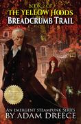 Breadcrumb Trail (The Yellow Hoods, #2)