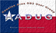 Houston Area DB2 User Group (HADUG)