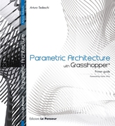 Parametric Architecture with Grasshopper - PRIMER