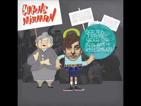 Eugene Mirman - God is a 12-year-old boy with Asperger's