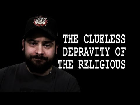 The Clueless Depravity of the Religious