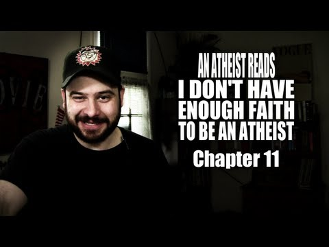 An Atheist Reads I Don't Have Enough Faith to Be an Atheist: Chapter 11