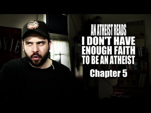 An Atheist Reads I Don't Have Enough Faith to Be an Atheist: Chapter 5