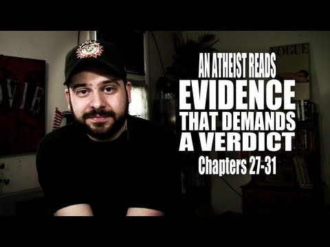 Chapters 27-31 - An Atheist Reads Evidence That Demands a Verdict