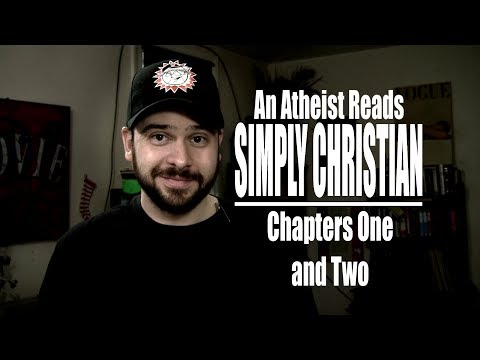 Chapters One and Two - An Atheist Reads Simply Christian