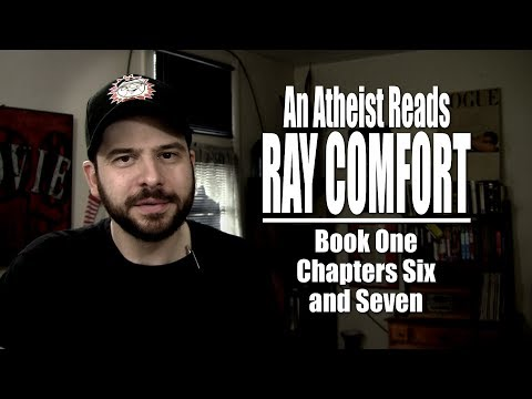 Book One, Chapters Six and Seven - An Atheist Reads Ray Comfort