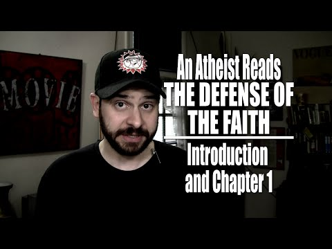 An Atheist Reads The Defense of the Faith - Introduction and Chapter 1