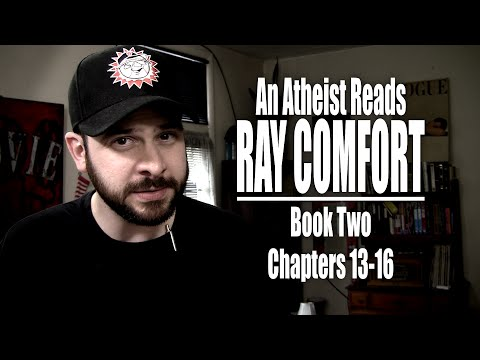 Book Two, Chapters 13-16 - An Atheist Reads Ray Comfort