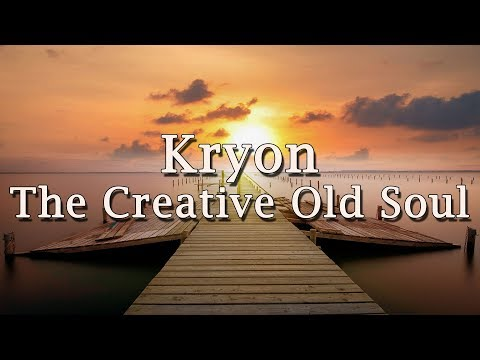 "Kryon - ""The Creative Old Soul"" - 2019"