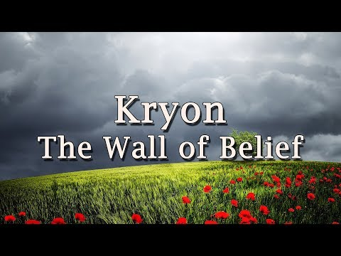 """Kryon - """"The Wall of Belief"""" - 2019"""