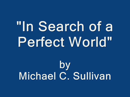 'In Search of a Perfect World'