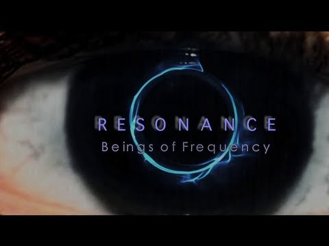 Resonance - Beings of Frequency (documentary film)