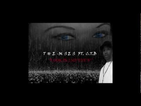 LOOK IN 2 MY EYE'S ft C.T.B (The-mses Is Here Mix-tape Vol. 2)