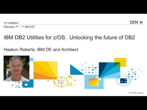 IBM DB2 Utilities for z/OS: Unlocking the future o
