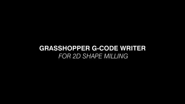 G-Code Writer for 2D Shape Milling
