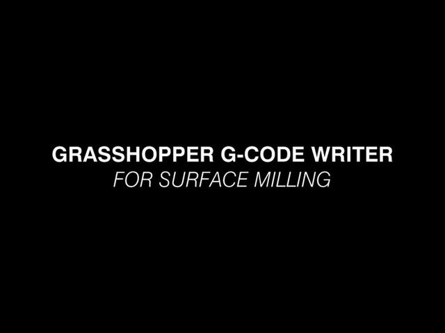 G-Code Writer for Surface Milling