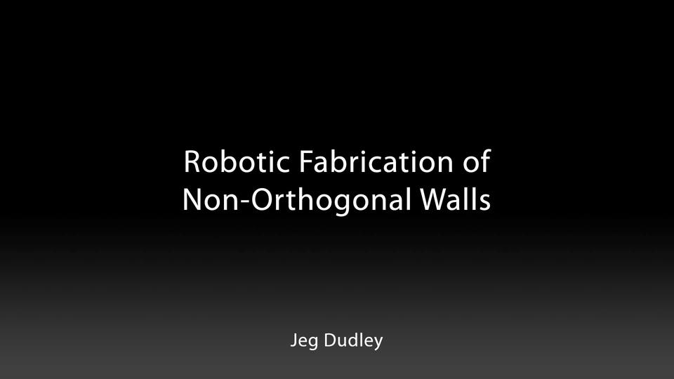 Robotic Fabrication of Non-Orthogonal Walls