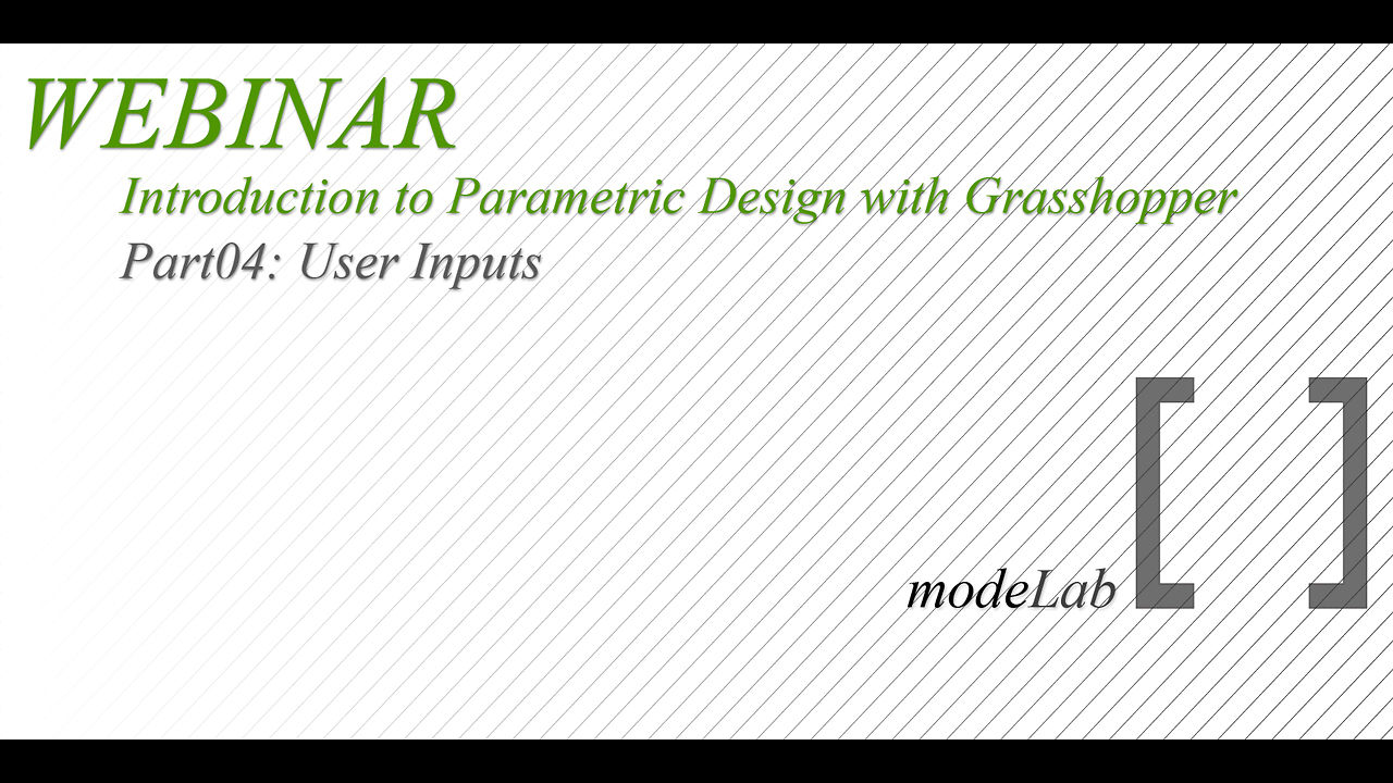 Intro to GH Webinar | Part04: User Inputs
