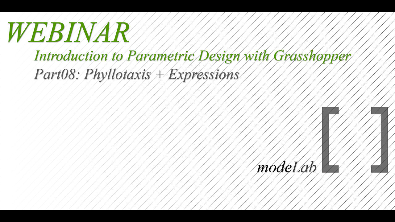 Intro to GH Webinar | Part08: Phyllotaxis + Expressions