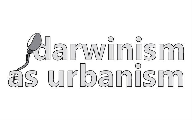Darwinism as Urbanism