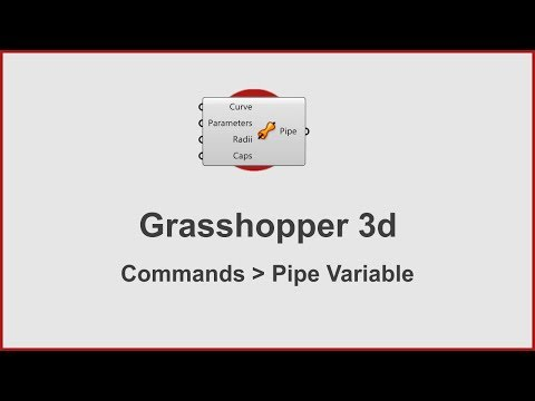 Grasshopper Commands -  Pipe Variable