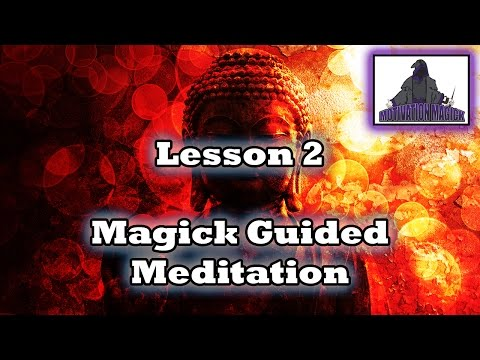 Lesson 2 - The Best Way to Meditate - New Avatar Power Grimoire